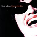 Love Walked In/Diane Schuur