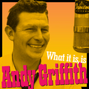 What It Is, Is Andy Griffith (Andy's Greatest Comedy Monologues & Old-Timey Songs)/Andy Griffith