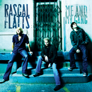 Me And My Gang/Rascal Flatts