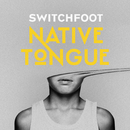 NATIVE TONGUE/Switchfoot