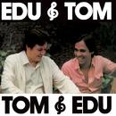 Edu & Tom, Tom & Edu/Edu Lobo, Antonio Carlos Jobim