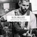Wake Up Now (Unplugged)/Nick Mulvey