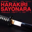 Harakiri Sayonara/Delahoia