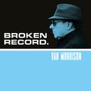 Broken Record/Van Morrison