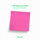 B.A.P CONCERT SPECIAL SOLO 'THE RECOLLECTION'/B.A.P
