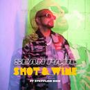 Shot & Wine (feat. Stefflon Don)/Sean Paul
