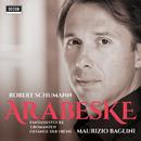 Schumann: Arabeske/Maurizio Baglini