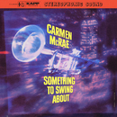 Something To Swing About/Carmen McRae