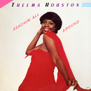 Reachin' All Around/Thelma Houston