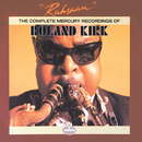 Rahsaan: The Complete Mercury Recordings Of Roland Kirk/Rahsaan Roland Kirk