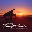 Best Of Stan Whitmire: Hymns And Gospel Favorites/Stan Whitmire