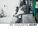 My Thoughts/Avant