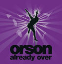 Already Over/Orson