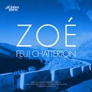 Zoé/Feu! Chatterton