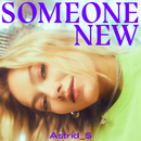 Someone New/Astrid S