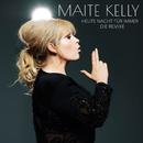 Heute Nacht für immer (Die Remixe)/Maite Kelly