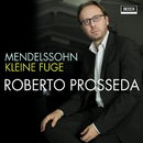 Mendelssohn: Kleine Fuge, MWV U 96/Roberto Prosseda