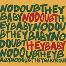 Hey Baby/No Doubt