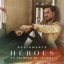 Héroes En Tiempos De Guerra/Bustamante