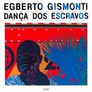 Dança Dos Escravos/Egberto Gismonti