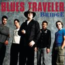 Bridge/Blues Traveler