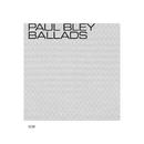 Ballads/Paul Bley