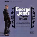 Trouble In Mind/George Jones