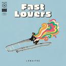 Fast Lovers/Lemaitre