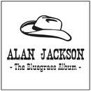 The Bluegrass Album/Alan Jackson