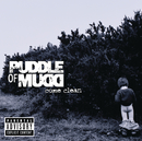 Come Clean/Puddle Of Mudd