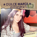 Extranjera - Primera Parrte (Portugal Version)/Dulce María