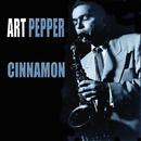 Cinnamon (feat. Miles Davis)/Art Pepper