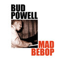Mad Bebop/Bud Powell