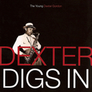 Dexter Digs In: The Young Dexter Gordon/Dexter Gordon