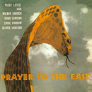 Prayer To The East (feat. Wilbur Harden, Hugh Lawson, Ernie Farrow, Oliver Jackson)/ユセフ・ラティーフ