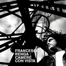 Camere Con Vista - 15th Anniversary Edition (Remastered)/Francesco Renga
