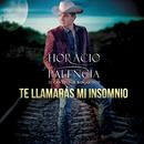 Te Llamarás Mi Insomnio/Horacio Palencia