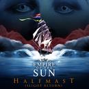 Half Mast (Slight Return)/Empire Of The Sun