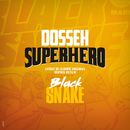 Superhéro (Extrait de la bande originale inspirée du film Black Snake)/Dosseh