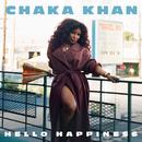 Hello Happiness/Chaka Khan