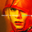 Shoot To Forget/Olympia