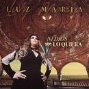 Ni Dios Lo Quiera/Luz María