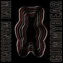GummyBear/Mini Mansions