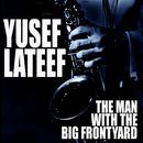 The Man With The Big Frontyard/Yusef Lateef