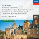 Brahms: Handel Variations; Brahms: Handel Variations; Paganini Variations; Piano Sonata No.3, etc./Julius Katchen