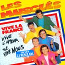Vive la France, vive l'amour et vive nous/Les Musclés