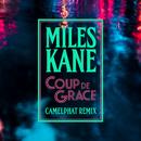 Coup De Grace (CamelPhat Remix)/Miles Kane