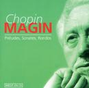 Chopin: Préludes, Sonates, Rondos/Milosz Magin