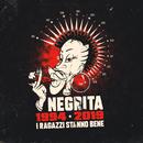 I Ragazzi Stanno Bene (1994-2019)/Negrita