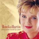 Eine Liebe Reicht Für Zwei/Monika Martin
